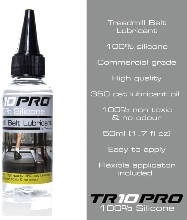 Treadmill Belt Lubricant, 100% Silicone Oil, Commercial Grade, High Quality, 350cst lubricant oil, 100% non-toxic and odour-free, 50ml (1.7 fl oz), easy to apply, flexible applicator included - TR10 Pro 100% Silicone Oil