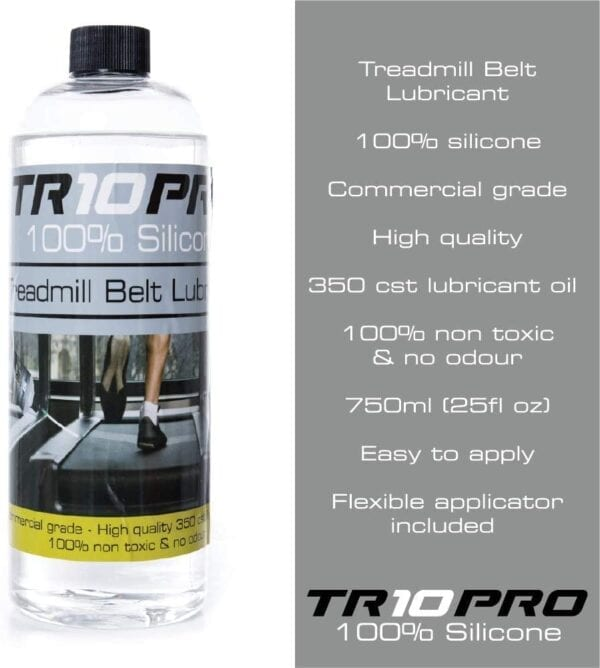 Treadmill Belt Lubricant, 100% Silicone Oil, Commercial Grade, High Quality, 350cst lubricant oil, 100% non-toxic and odour-free, 50ml (1.7 fl oz), easy to apply, flexible applicator included - TR10 Pro 100% Silicone Oil 750ml